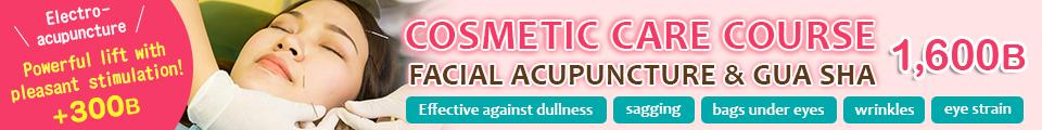 COSMETIC CARE COURSE FACIAL ACUPUNCTURE&GUA SHA 1,300B